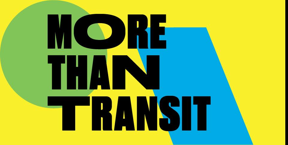 "graphic reading ""More than transit"""